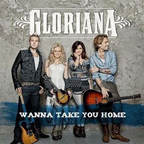 gloriana wanna take you home lyrics