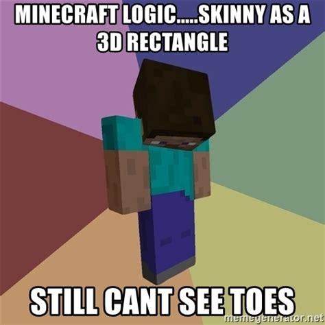 Mine Craft Meme - minecraft logic skinny as a 3d rectangle still cant