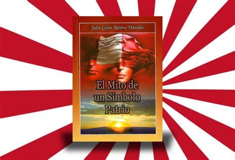 libro el poder del mito libro quot el mito de un s 237 mbolo patrio quot
