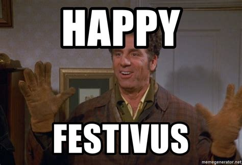 Happy Festivus Meme - happy festivus kramer festivus meme generator