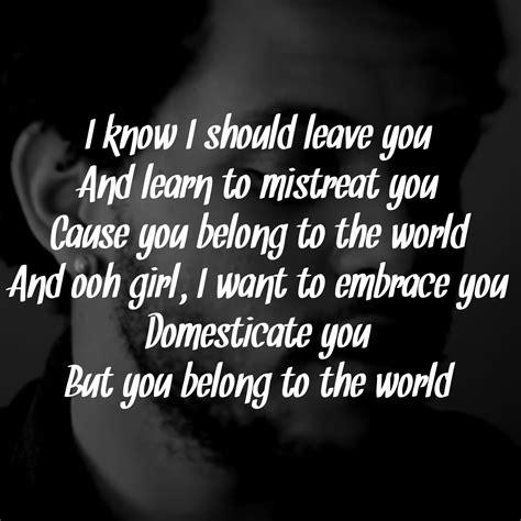 weeknd lyrics the weeknd belong to the world song lyrics song