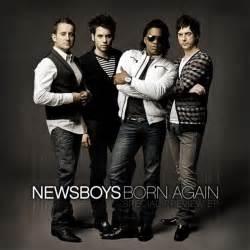 mp3s newsboys born again mp3 newsboys on tuesday playlist titanium runner