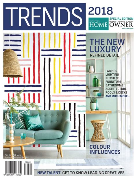 home decor trends magazine sa home owner trends 2018 special edition