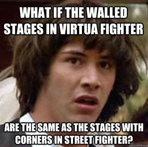 Fighter Meme - what if the walled stages in virtua fighter are the same