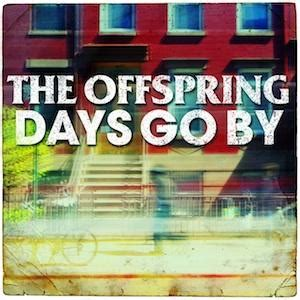 will go on testo e traduzione the offspring days go by traduzione in italiano testo e