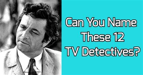8 Top Tv Detectives by Can You Name These 12 Tv Detectives Quizpug