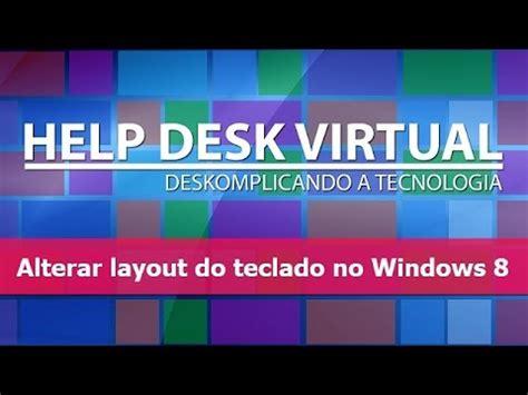 mudar layout youtube como alterar o layout do teclado no windows 8 youtube