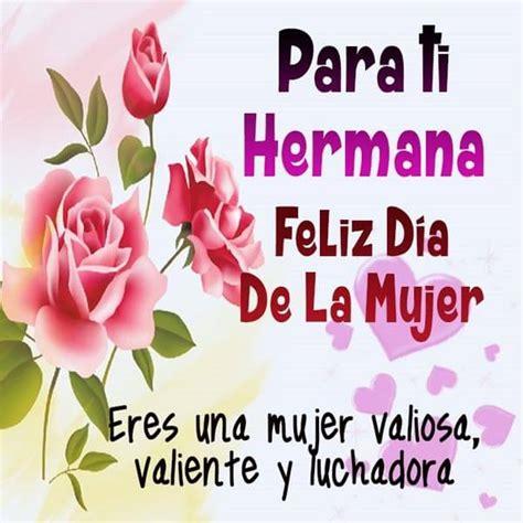 Imagenes Feliz Dia De La Mujer Hermana | feliz d 237 a de la mujer frases y mensajes mujeres femeninas