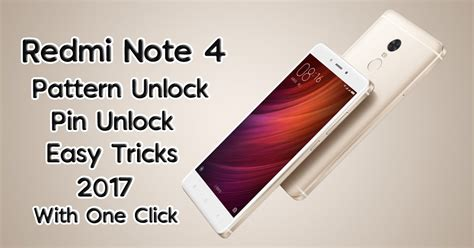 redmi note 4g pattern unlock redmi note 4 pattern unlock phone unlock 2017 tricks