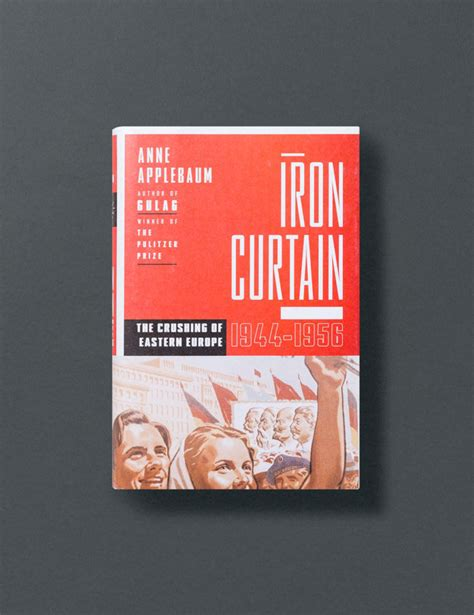 libro iron curtain the crushing recognising rewarding the best history writing cundill prize