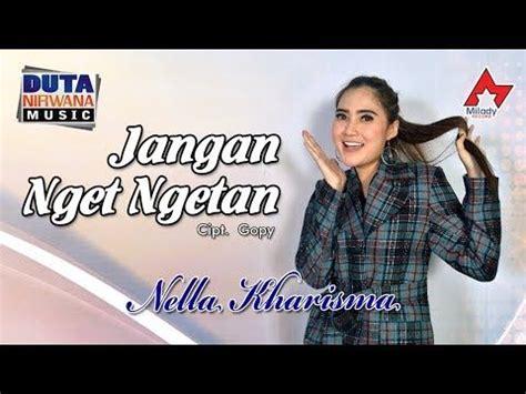 nella kharisma jangan nget ngetan official mp song