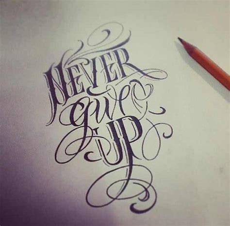 tattoo fonts joined up never give up sketch tattoos sketches and