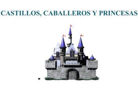 castillos y caballeros 8467559136 castillos caballeros y princesas recurso educativo 40636 tiching
