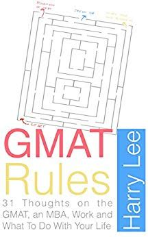 What Work Does An Mba Do by Gmat 31 Thoughts On The Gmat An Mba
