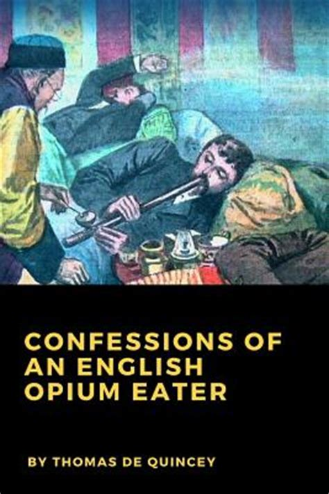 confessions of an opium eater wikipedia the free encyclopedia confessions of an english opium eater paperback the