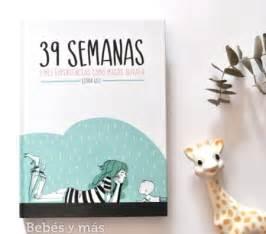 libro 39 semanas y 39 semanas el divertido libro que todas las madres novatas deber 237 amos leer