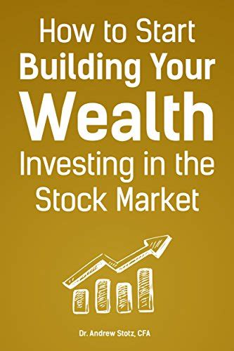 stocks the beginner s guide to building wealth books shares made simple a beginner s guide to the stock market