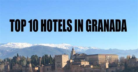 best hotels granada top 10 hotels granada die 10 besten hotels in der