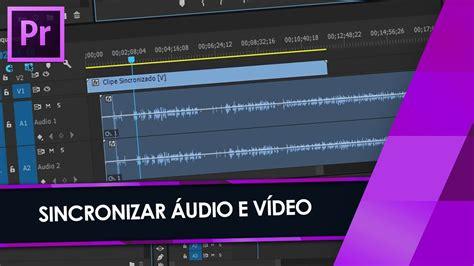 adobe premiere pro merge clips tutorial adobe premiere sincronizar 193 udio e v 205 deo com