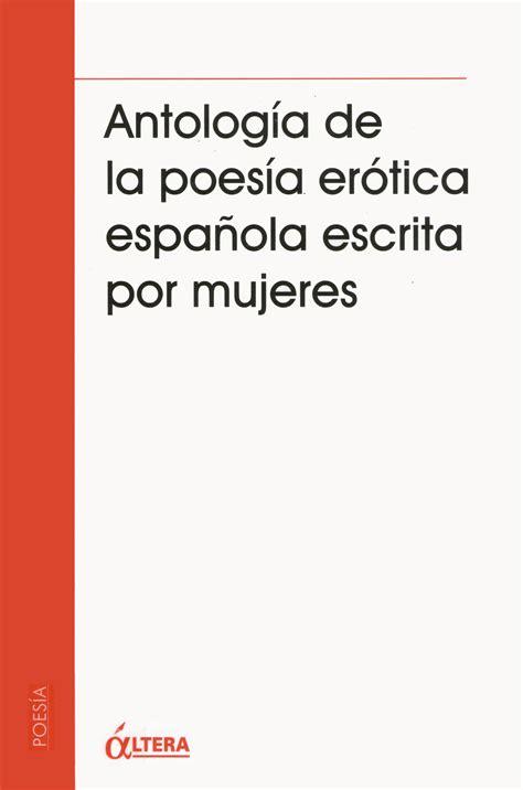 libro antologia de la lirica antolog 237 a de la poes 237 a er 243 tica espa 241 ola escrita por libro en escritoras com