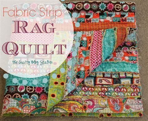 Quilt Patterns Using Strips by How To Make A Fabric Rag Quilt The Crafty Stalker
