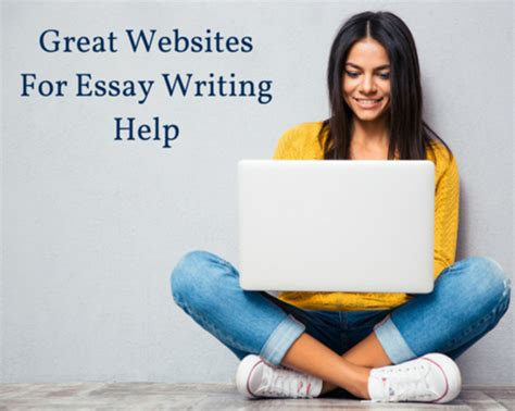 Great Essay Writing by Great Websites For Essay Writing Help
