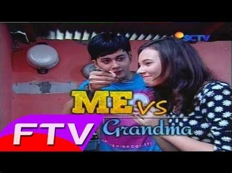 film ftv kiki farel ftv sctv terbaru 2015 me vs your grandma full larasati