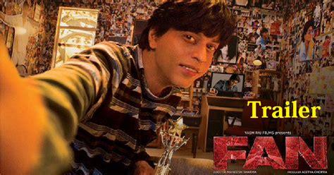 film india terbaru februari 2016 fan trailer watch shah rukh khan s fan movie trailer here
