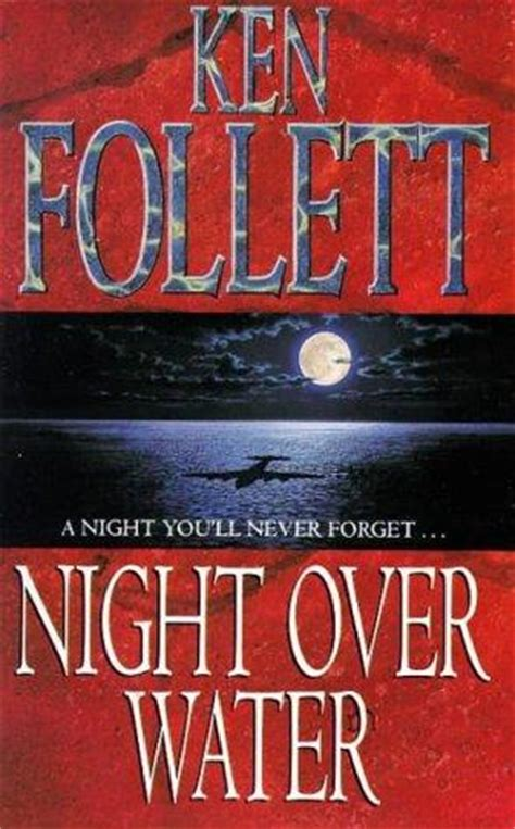 night over water 1447220595 night over water by ken follett