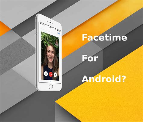 how to facetime with android facetime for android top 9 best facetime alternatives for android