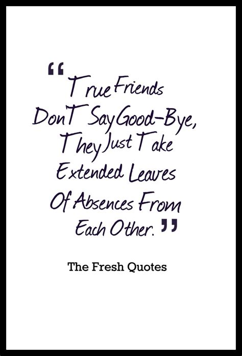 Farewell Quotes Goodbye Quotes True Friends Don T Say Bye They Just