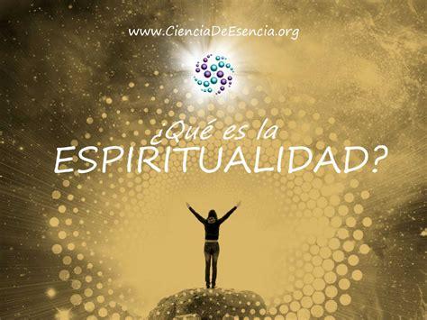imagenes de espiritualidad para facebook 191 qu 233 es la espiritualidad esencialidad