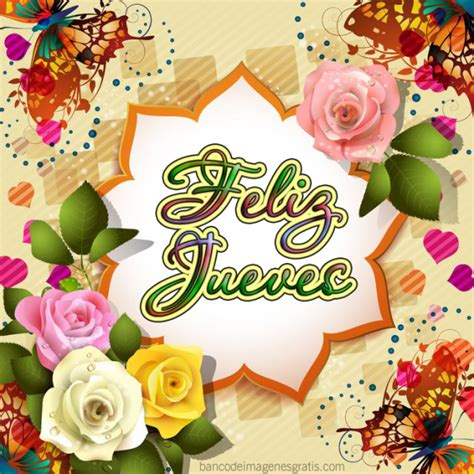 imagenes feliz jueves con rosas im 225 genes con flores y frases de fel 237 z jueves para grupos