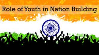 Of Youth In Nation Building Essay by Nation Building In India Essay Topics Essay For You
