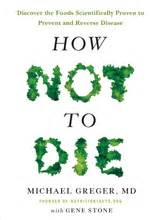 how not to die discover the foods scientifically proven to prevent and disease books plant based diet books center for nutrition studies