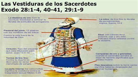 las vestiduras del sumo sacerdote de israel 2015 09 06 lectura biblica exodo 28 1 4 40 41 29 1 9
