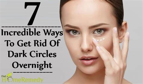 Ways To Banish Circles by 7 Ways To Get Rid Of Circles Overnight