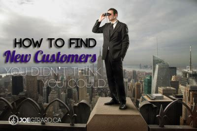 How To Find New How To Find New Customers You Didn T Think You Could Joe Girard