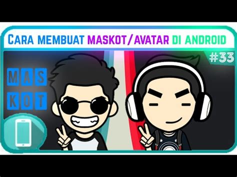 game membuat avatar android cara membuat avatar maskot di android tutorial 33