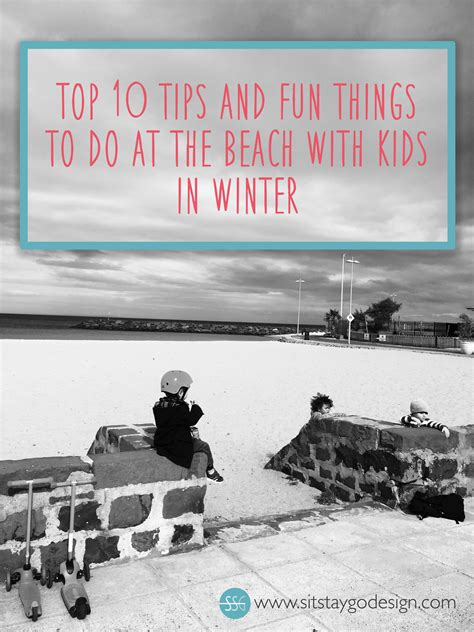 10 Things To Do With In Winter by Sit Stay Go Top 10 Tips And Things To Do At The