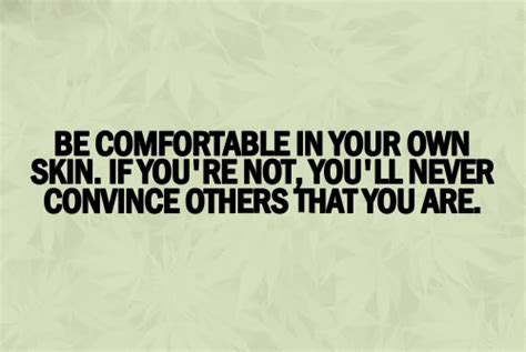 how to be comfortable in your own skin being yourself quotes sayings pictures and images