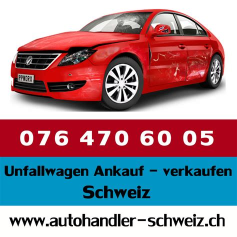 Ab Wann Gilt Ein Auto Als Unfallwagen by Autoankauf Schweiz Autoankauf Schweizweit Autoexport