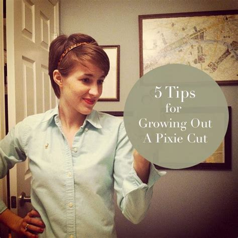 Tips For Growing Out Super Short Hair | 5 tips for growing out a pixie cut the curtis casa