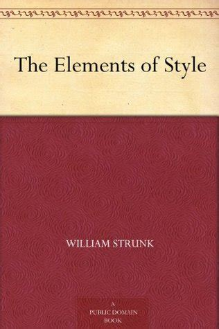 the elements of style books the elements of style by william strunk jr reviews