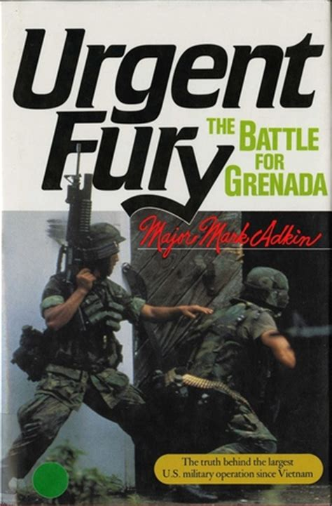 Urgent Fury The Battle For Grenada By Mark Adkin