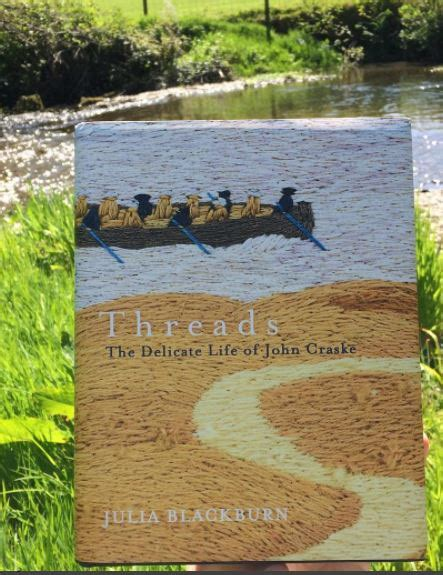 threads the delicate life 0224097768 threads the delicate life of john craske by julia blackburn stuck in a book