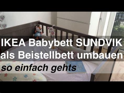 kinderbett zum beistellbett umbauen ikea babybett sundvik als beistellbett umbauen so