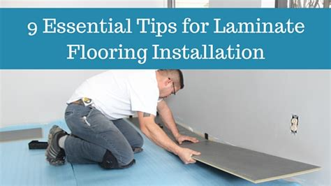 Tips For Installing Laminate Flooring by 9 Essential Tips For Laminate Flooring Installation