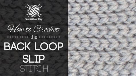 how to back stitch knitting how to crochet the back loop slip stitch this stitch