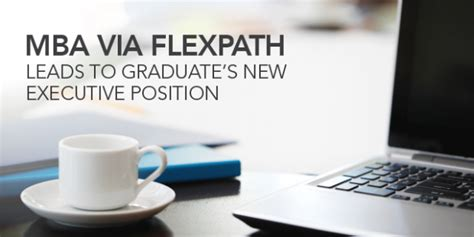 Phd Options After Mba Finance by Mba Via Flexpath Leads To Graduate S New Executive